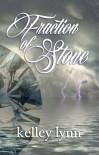 Fraction of Stone - Kelley Lynn