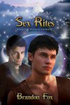 Sex Rites  - Brandon Fox