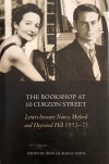 The Bookshop at 10 Curzon Street: Letters Between Nancy Mitford and Heywood Hill 1952-73 - John Saumarez Smith, Nancy Mitford