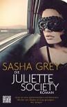 Die Juliette Society: Roman - Sasha Grey, Carolin Müller