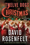 The Twelve Dogs of Christmas (An Andy Carpenter Novel) - David Rosenfelt