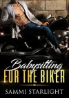 Babysitting for the Biker - Sammi Starlight