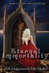 Eternal Immortality (Eternal Immortality - Book 2 in the Eternal series) - Ella Medler, K.S. Haigwood