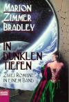 In dunklen Tiefen. 2 Romane in einem Band: Das Weltraumtor; Sie kamen von den Sternen. - Marion Zimmer Bradley