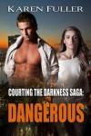 Dangerous - Karen Fuller
