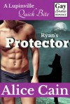 Ryan's Protector - Alice Cain