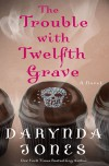 The Trouble with Twelfth Grave - Darynda Jones
