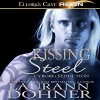 Kissing Steel: Cyborg Seduction, Book 2 - Laurann Dohner