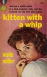 Kitten With A Whip - Wade Miller