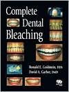 Complete Dental Bleaching - Ronald E. Goldstein, David A. Garber