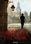 Fałszywy prorok - Sebastian Koperski