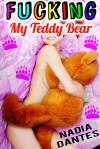 Fucking My Teddy Bear - Nadia Dantes