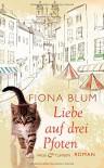 Liebe auf drei Pfoten: Roman - Fiona Blum