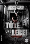 Töte und lebe! - Laura Wulff