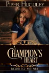 A Champion's Heart - Piper Hughley