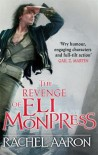 The Revenge of Eli Monpress - Rachel Aaron