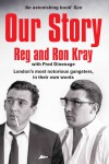 Our Story - Reginald Kray, Ronald Kray, Fred Dinenage