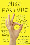 Miss Fortune: Fresh Perspectives on Having It All from Someone Who Is Not Okay - Lauren Weedman