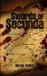 Swords of Secunda - Adrian  Collins