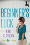 Beginner's Luck - Kate Clayborn