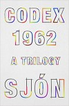 Codex 1962: A Trilogy - Sjón