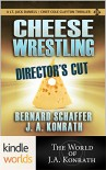 Jack Daniels and Associates: Cheese Wrestling (Director's Cut) (Kindle Worlds Novella) - Bernard Schaffer, J.A. Konrath