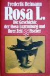 Rosa L.: Die Geschichte der Rosa Luxemburg und ihrer Zeit - Frederik Hetmann