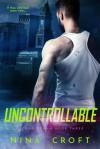 Uncontrollable - Nina Croft