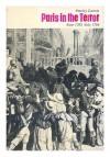 Paris in the Terror: June 1793 - July 1794 - Stanley Loomis