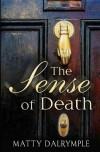 The Sense of Death - Matty Dalrymple