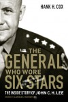 The General Who Wore Six Stars: The Inside Story of John C. H. Lee - Hank H. Cox
