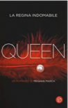 Queen. La regina indomabile - Meghan March