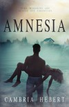 Amnesia - Cambria Hebert