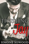 Billionaire's Secret:  Trusting Jay: (A Chicago Suits Romance) (Loving Jay Book 1) - Simone Sowood