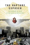 The Rapture Exposed: The Message of Hope in the Book of Revelation - Barbara R. Rossing