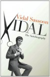 Vidal: The Autobiography - Vidal Sassoon