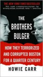 Brothers Bulger: How They Terrorized and Corrupted Boston for a Quarter Century: How They Terrorized and Corrupted Boston for a Quarter Century (Audio) - Howie Carr, Michael Prichard