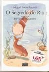 O Segredo do Rio - Miguel Sousa Tavares