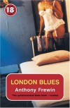 London Blues - Anthony Frewin