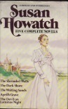 Five Complete Novels - Susan Howatch