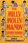 Milly-Molly-Mandy Storybook - Joyce Lankester Brisley