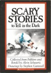 Scary Stories to Tell in the Dark - Alvin Schwartz, Stephen Gammell