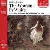 The Woman in White - Wilkie Collins, Glen McCready and Rachel Bavidge