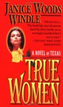 True Women - Janice Woods Windle