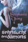 Die Sehnsucht des Dämons  - Stephanie Chong, Gisela Schmitt