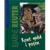 Rent guld i posen - Bjarne Reuter