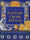 Julie Hasler's Fantasy Cross Stitch: Zodiac Signs, Mythical Beasts and Mystical Characters - Julie S. Hasler