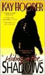 Hiding in the Shadows (Bishop/Special Crimes Unit Series #2) by Kay Hooper -