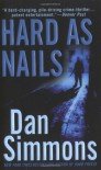 Hard as Nails: A Joe Kurtz Novel - Dan Simmons
