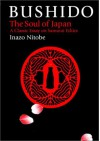 Bushido: The Soul of Japan (Bushido--The Way of the Warrior) - Inazo Nitobe
